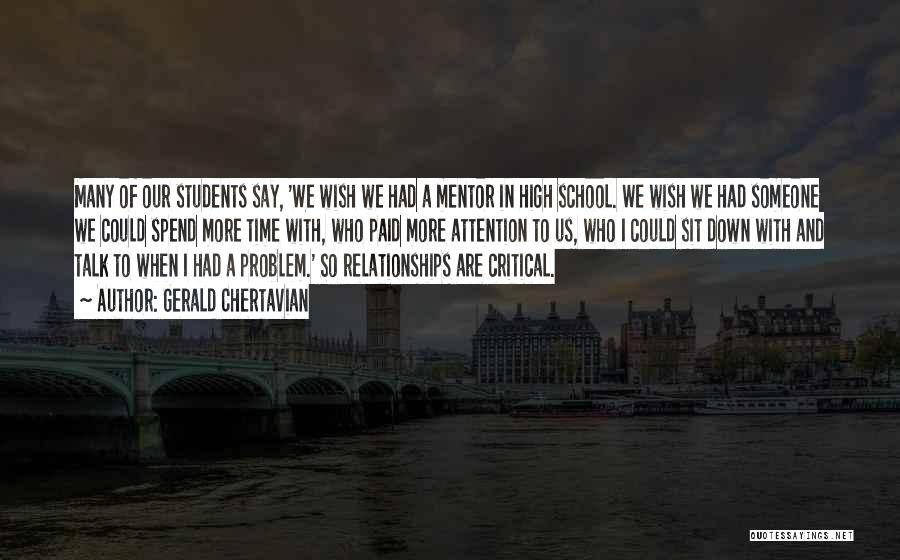 Relationships With Students Quotes By Gerald Chertavian