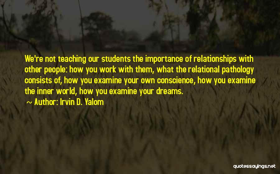Relationships With Students Quotes By Irvin D. Yalom