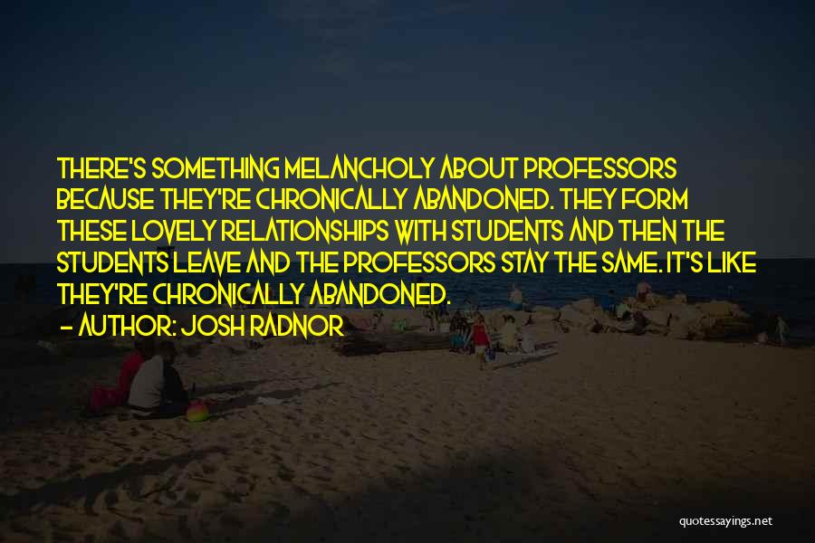 Relationships With Students Quotes By Josh Radnor