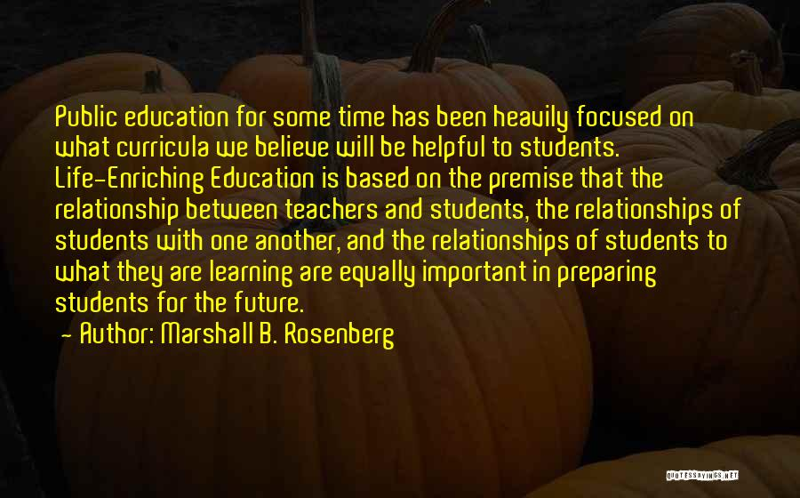 Relationships With Students Quotes By Marshall B. Rosenberg