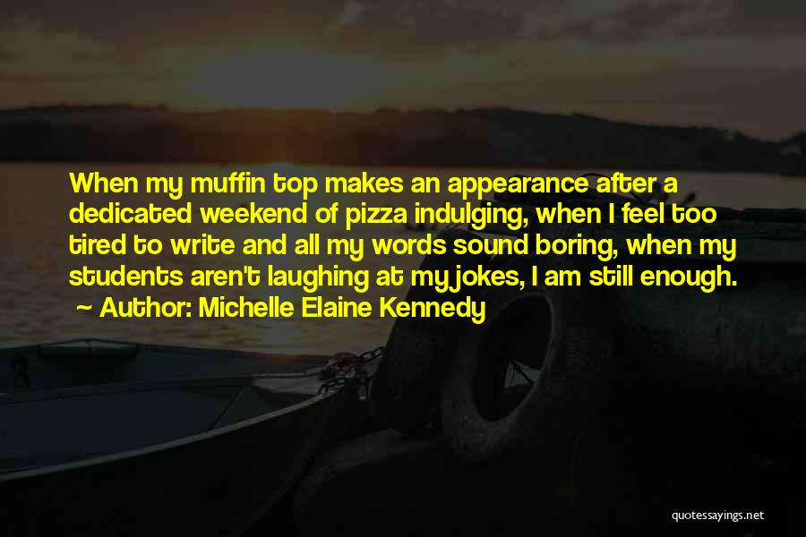 Relationships With Students Quotes By Michelle Elaine Kennedy