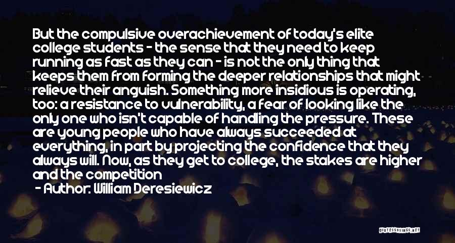 Relationships With Students Quotes By William Deresiewicz