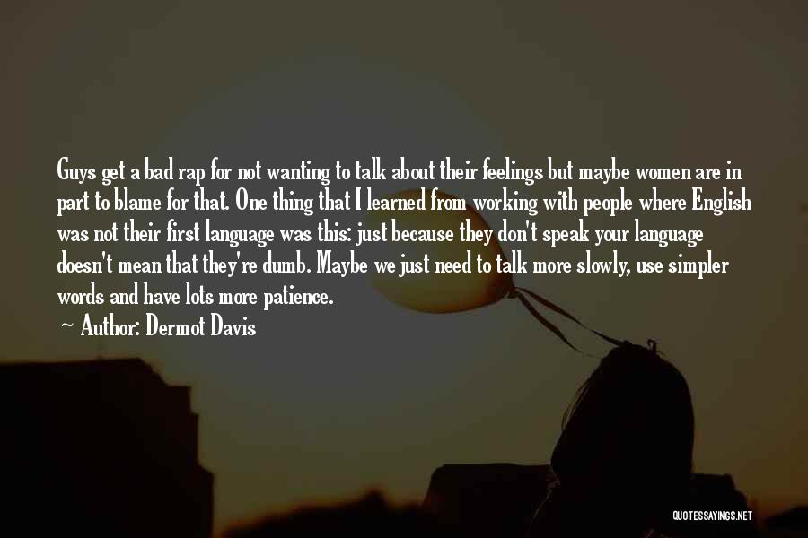 Relationships Working Things Out Quotes By Dermot Davis