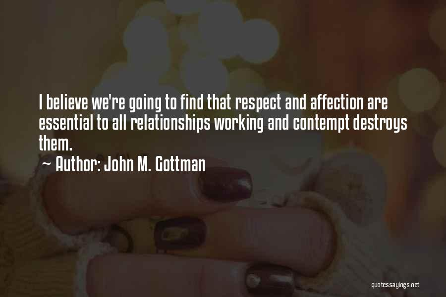 Relationships Working Things Out Quotes By John M. Gottman