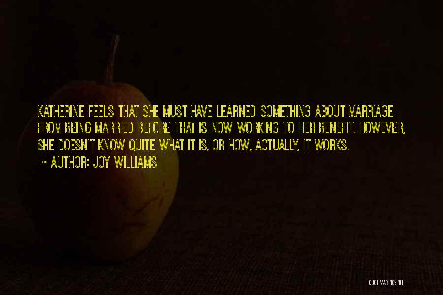 Relationships Working Things Out Quotes By Joy Williams