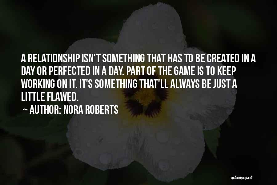 Relationships Working Things Out Quotes By Nora Roberts