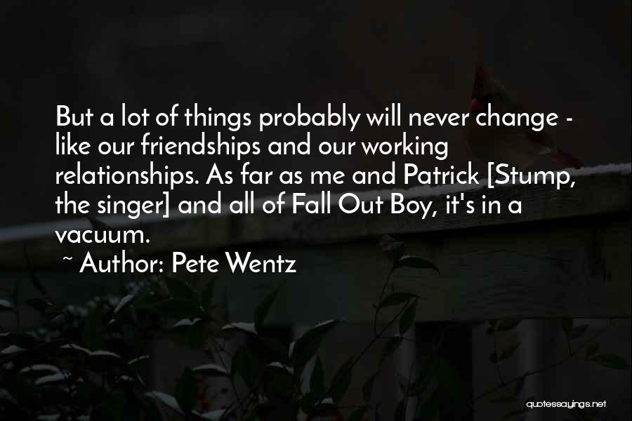 Relationships Working Things Out Quotes By Pete Wentz
