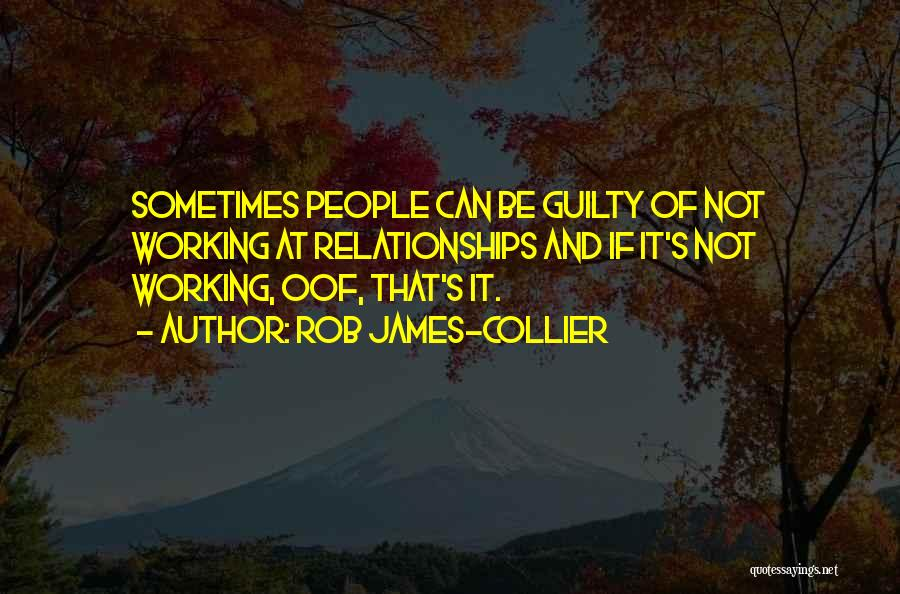 Relationships Working Things Out Quotes By Rob James-Collier