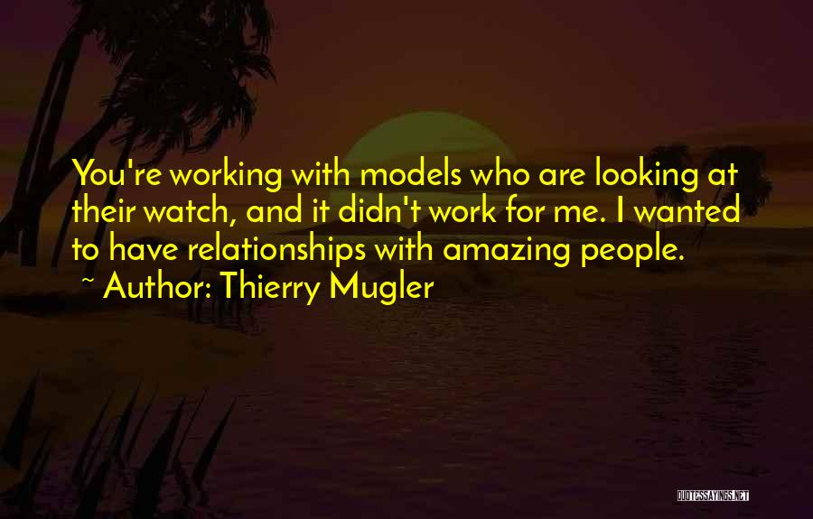 Relationships Working Things Out Quotes By Thierry Mugler