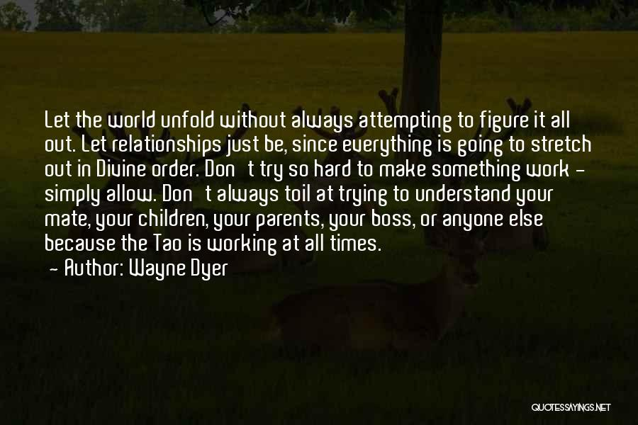 Relationships Working Things Out Quotes By Wayne Dyer