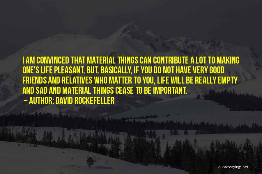 Relatives Relationship Quotes By David Rockefeller
