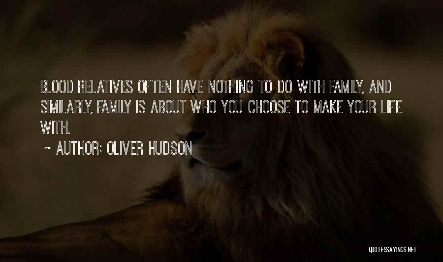 Relatives Relationship Quotes By Oliver Hudson