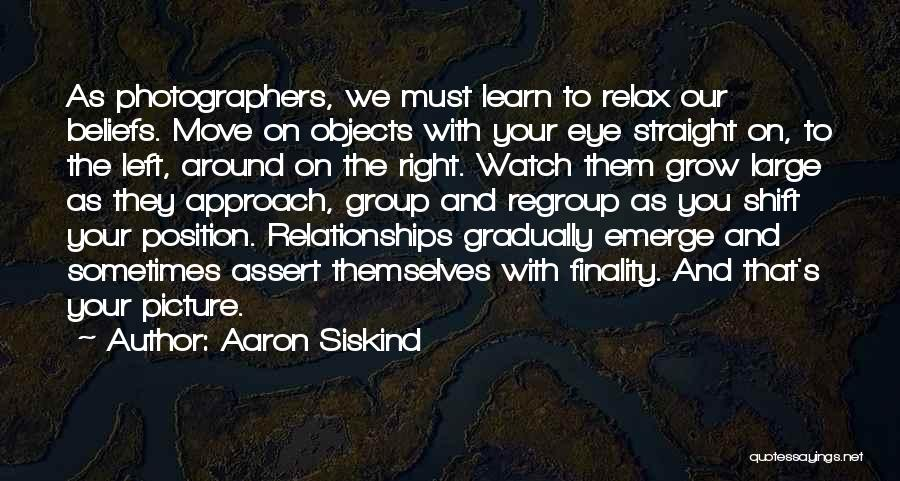 Relax Quotes By Aaron Siskind