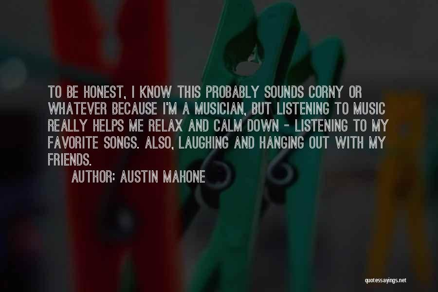 Relax Quotes By Austin Mahone