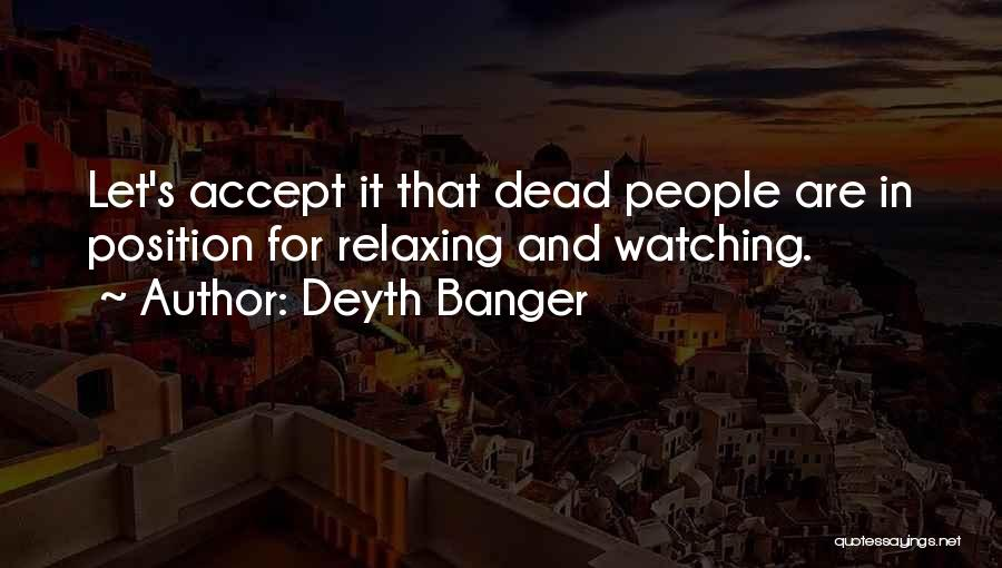 Relax Quotes By Deyth Banger