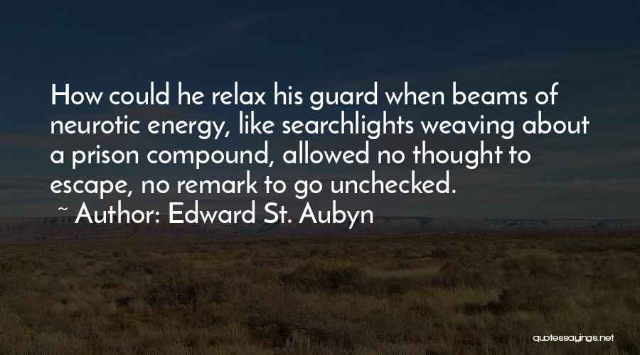 Relax Quotes By Edward St. Aubyn