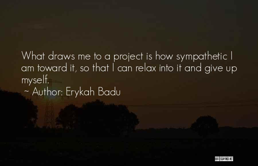 Relax Quotes By Erykah Badu