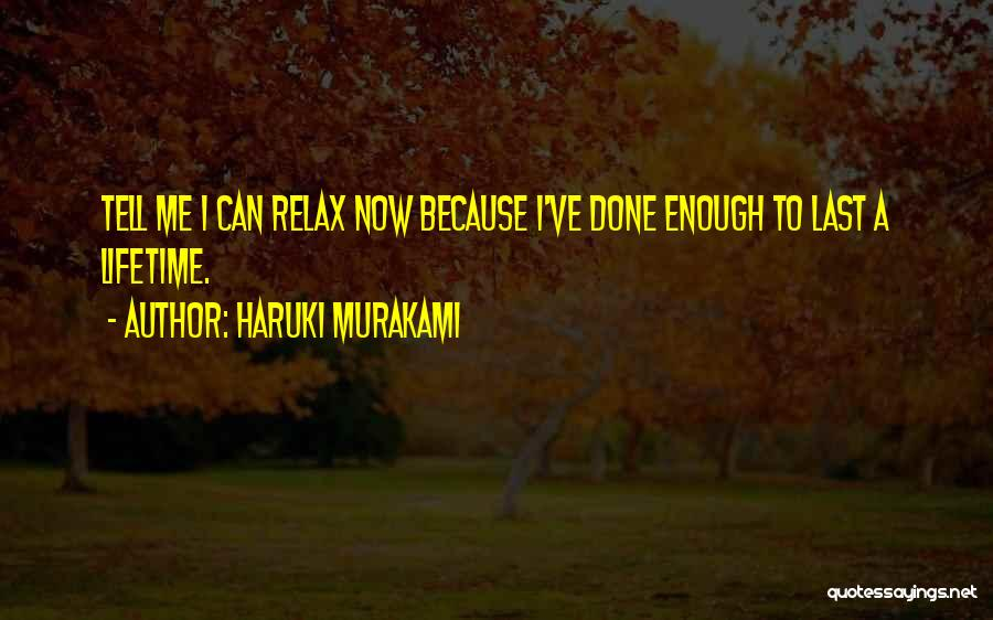 Relax Quotes By Haruki Murakami