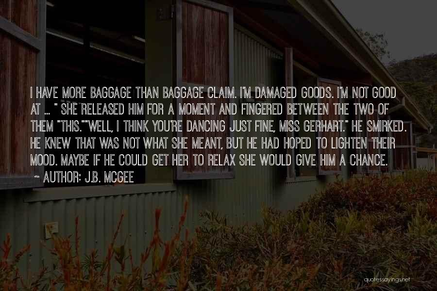 Relax Quotes By J.B. McGee