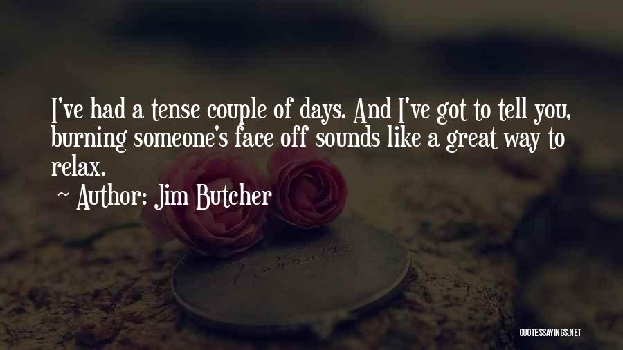 Relax Quotes By Jim Butcher