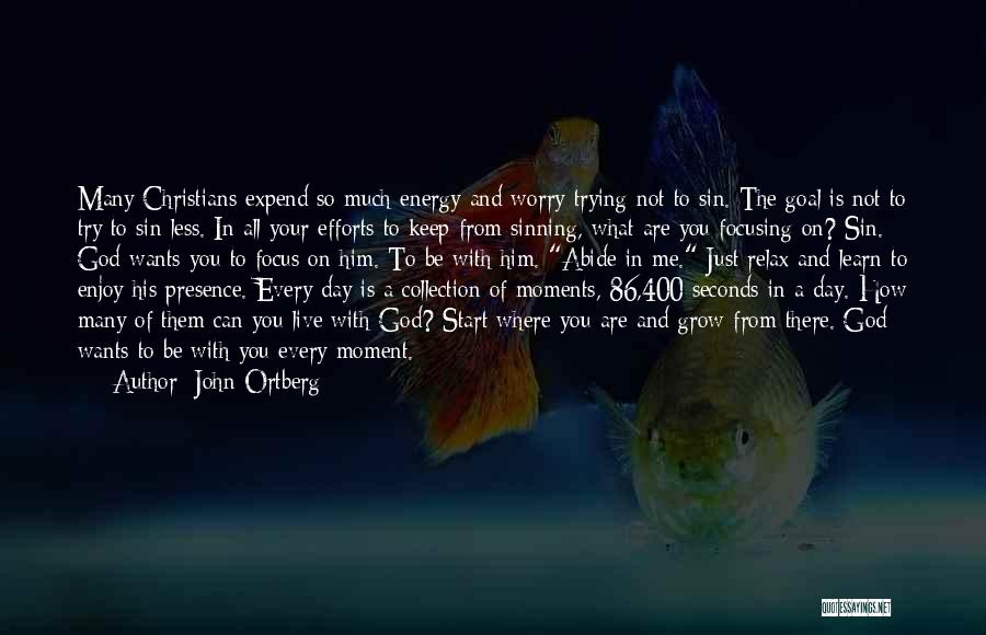 Relax Quotes By John Ortberg
