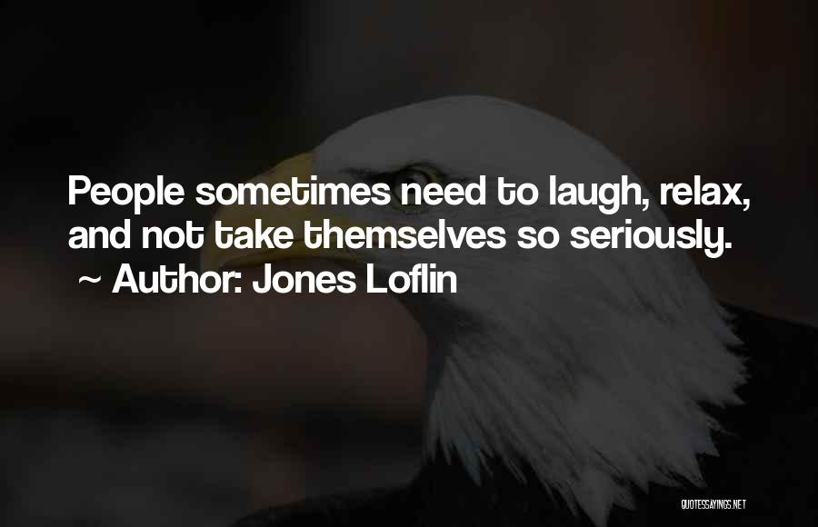 Relax Quotes By Jones Loflin