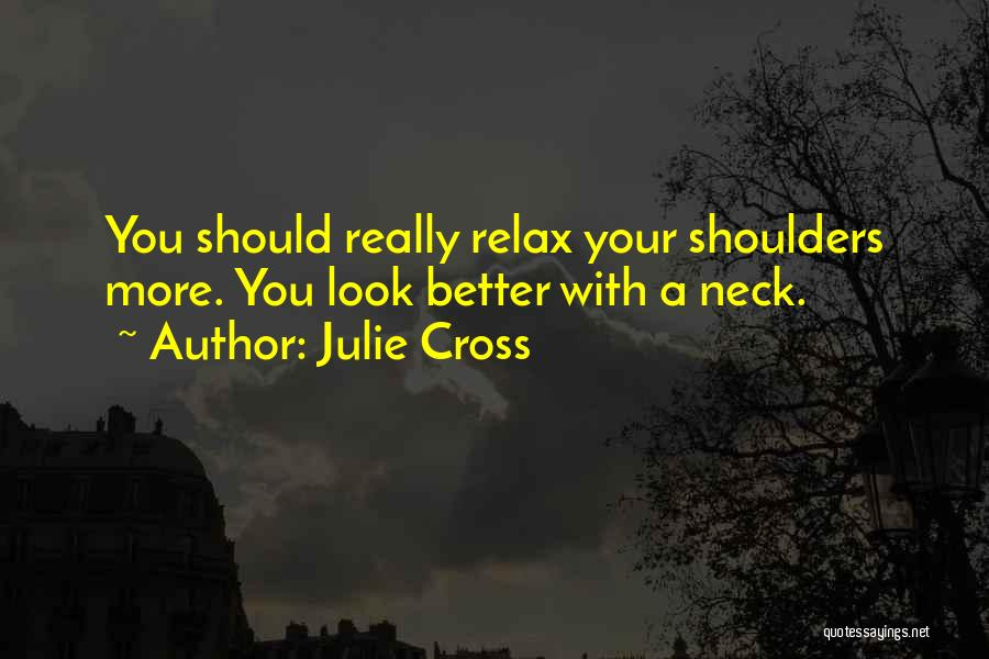 Relax Quotes By Julie Cross