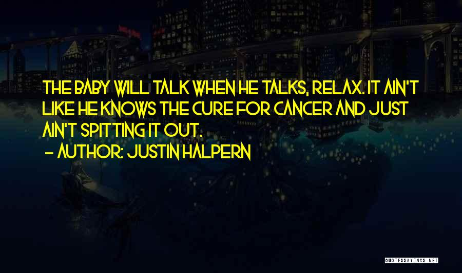 Relax Quotes By Justin Halpern