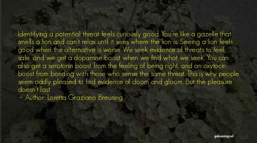 Relax Quotes By Loretta Graziano Breuning