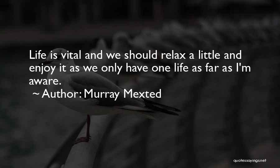 Relax Quotes By Murray Mexted
