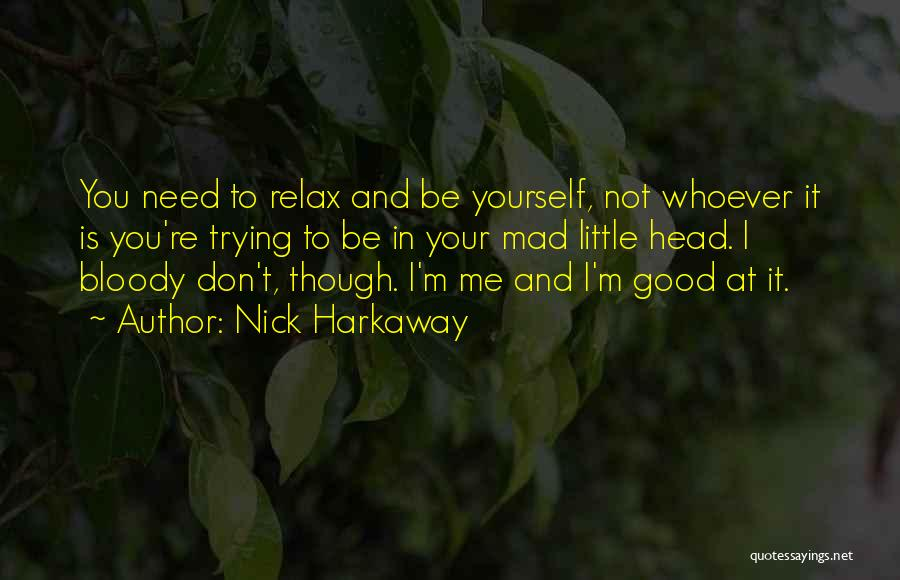 Relax Quotes By Nick Harkaway