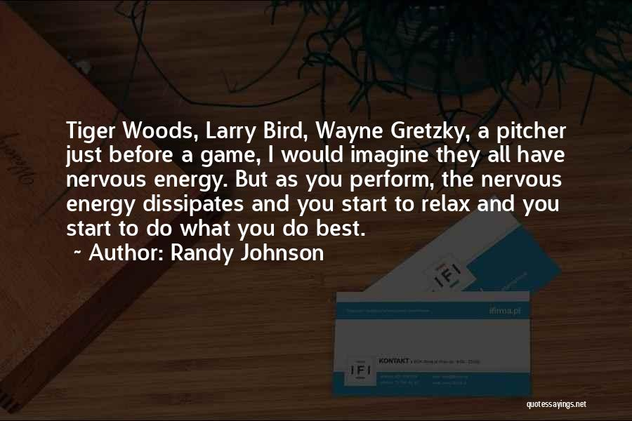 Relax Quotes By Randy Johnson