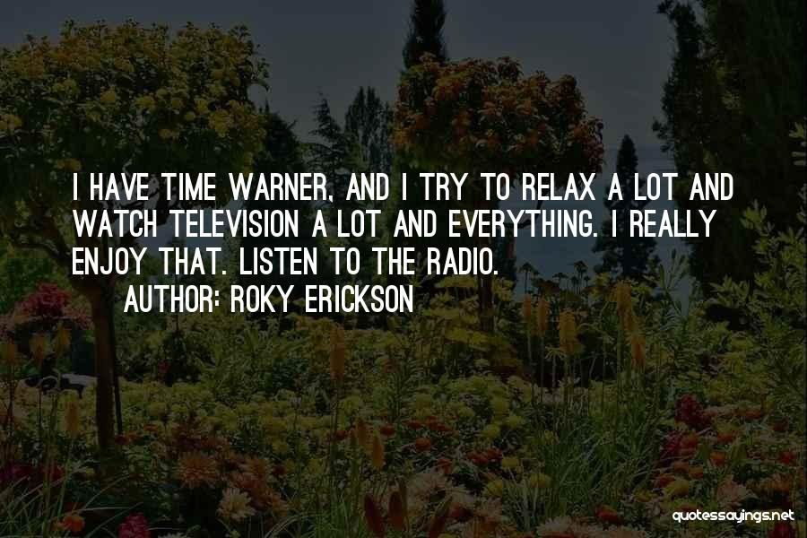 Relax Quotes By Roky Erickson
