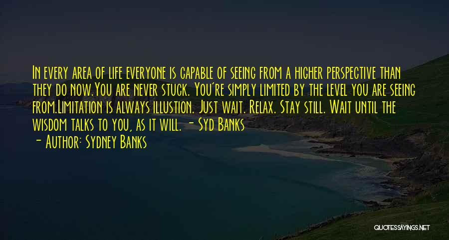 Relax Quotes By Sydney Banks