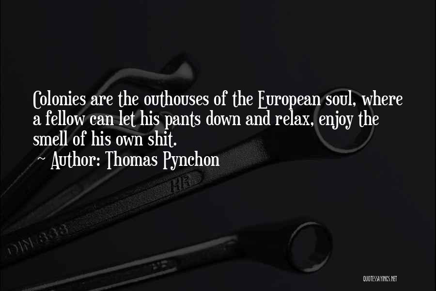 Relax Quotes By Thomas Pynchon
