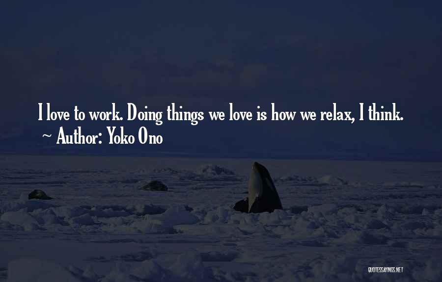 Relax Quotes By Yoko Ono