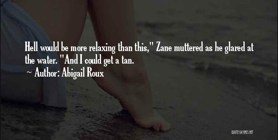 Relaxing On The Water Quotes By Abigail Roux