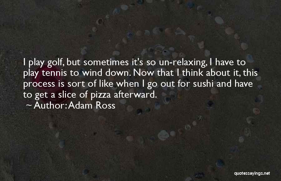 Relaxing Quotes By Adam Ross