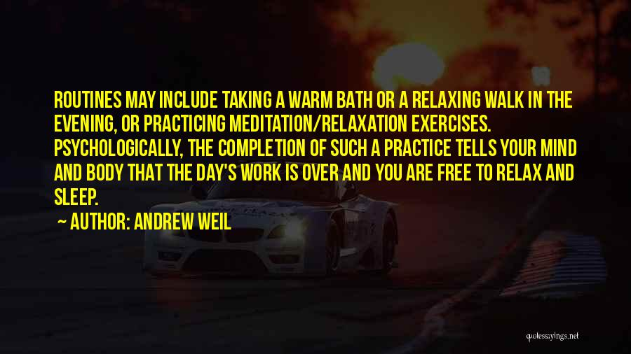 Relaxing Quotes By Andrew Weil
