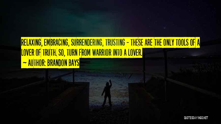 Relaxing Quotes By Brandon Bays