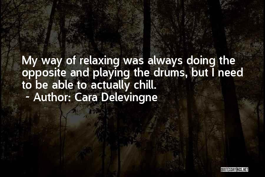 Relaxing Quotes By Cara Delevingne