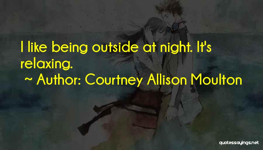 Relaxing Quotes By Courtney Allison Moulton