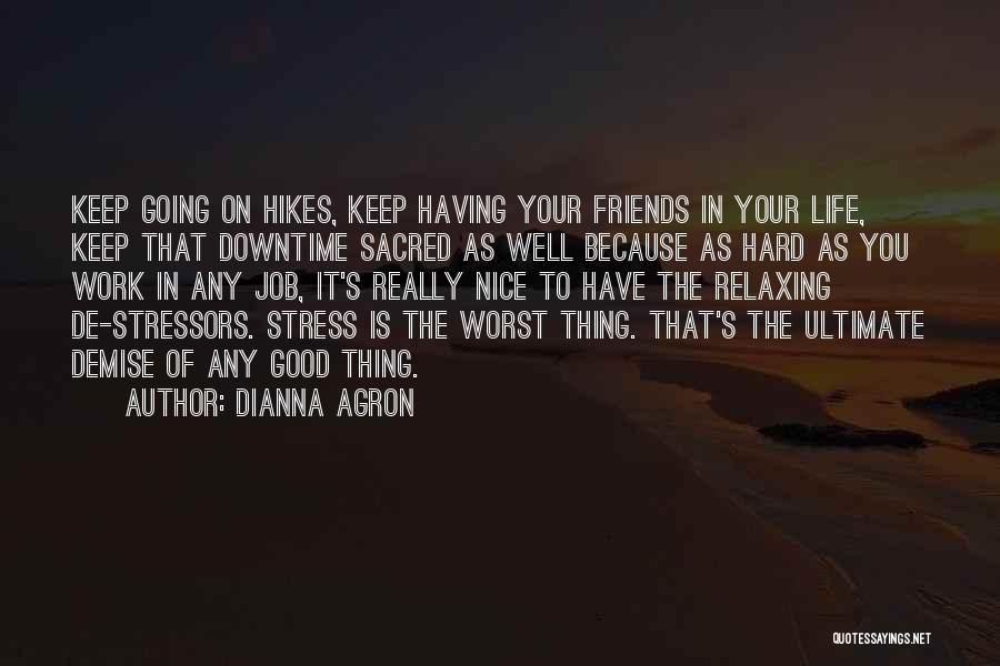 Relaxing Quotes By Dianna Agron