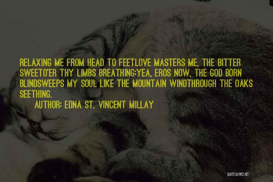 Relaxing Quotes By Edna St. Vincent Millay