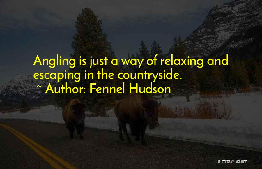 Relaxing Quotes By Fennel Hudson