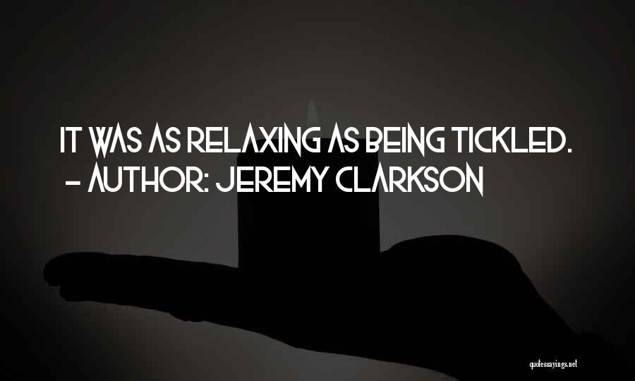 Relaxing Quotes By Jeremy Clarkson
