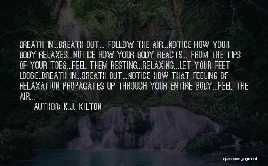 Relaxing Quotes By K.J. Kilton