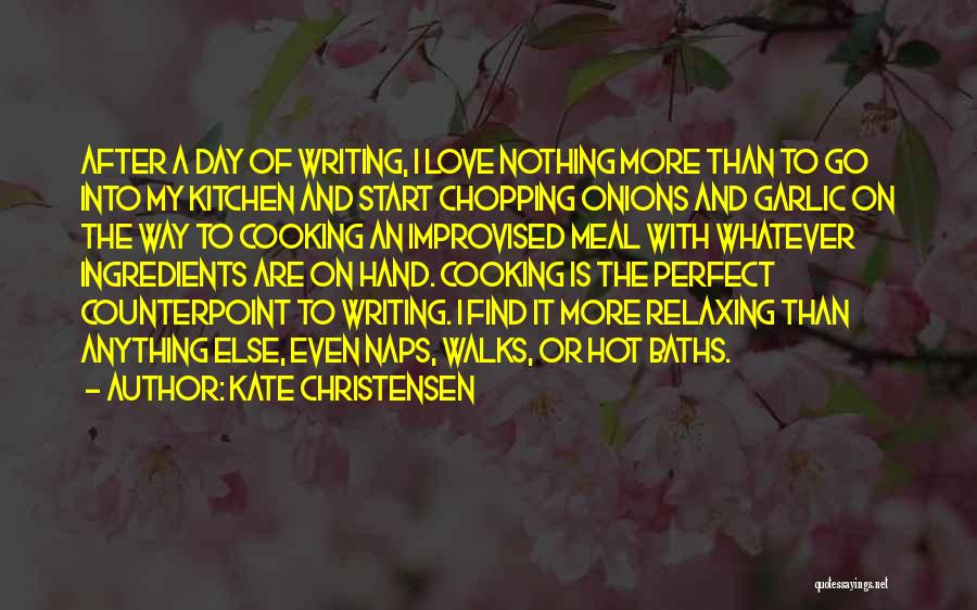 Relaxing Quotes By Kate Christensen