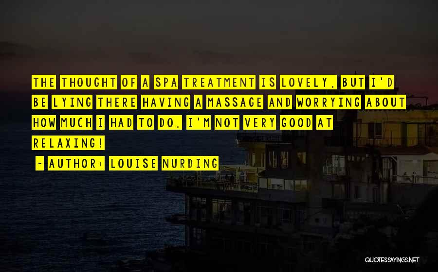 Relaxing Quotes By Louise Nurding