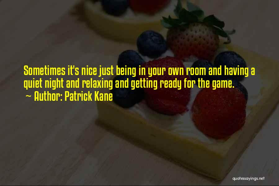 Relaxing Quotes By Patrick Kane